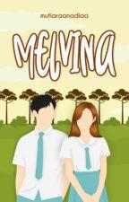 MELVINA by mutiaraanadiaa