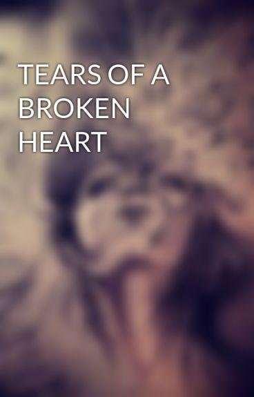 TEARS OF A BROKEN HEART by bieh20