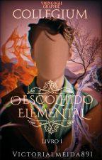 Collegium : O Escolhido Elemental ( Livro 1 ) by VictorAlmeida891