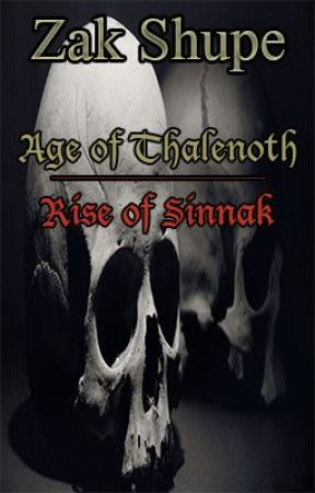 Age of Thalenoth Book I: Rise of Sinnak by ZakShupe