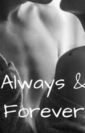 Always & Forever (Nick & Bailey #2) by what-she-said