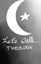 Let's Talk Theology: Islam vs. Christianity by EverettApologetics