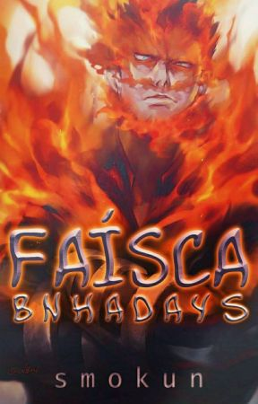 Faísca; BNHADays by Smokun