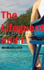 The Lifeguard and I by MrsMathers69