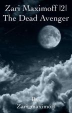 Zari Maximoff |2| The Dead Avenger by Zari_maximoff