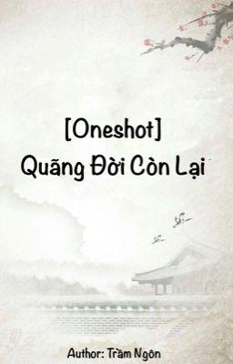 Đọc truyện [Oneshot] Quãng Đời Còn Lại