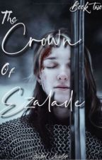 The Crown of Ezalade (Book Two) by beltheshell