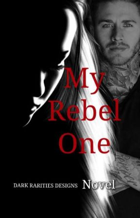 My Rebel One  by AnonymousMarie85