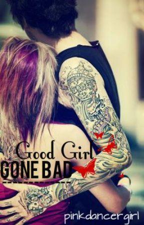 Good Girl Gone Bad by pinkdancergirl