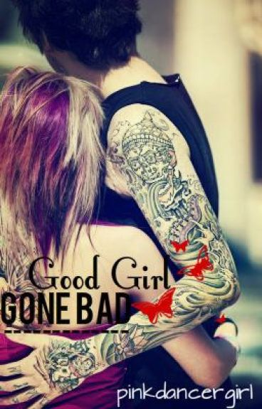 Good Girl Gone Bad by pinkdancergirl