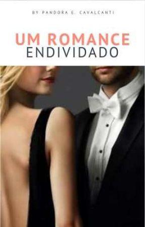 Um Romance Endividado by Pandora_Cavalcanti