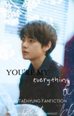 You're My Everything | kth by K-popmisteress27