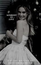 Somebody To Love в.нardy by raysdemonhunter