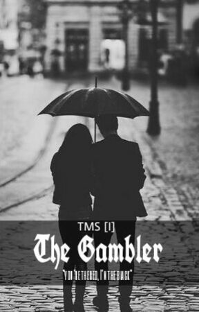 TMS [I]: The Gambler by dhibowls