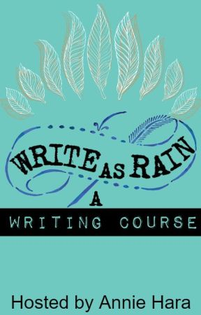 Write As Rain Writing Course by annie1loves1you