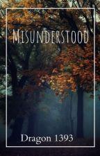 Misunderstood by Dragon1393