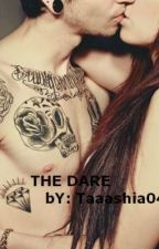 The Dare (ON HOLD) by Aaaliyshia04