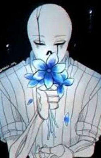 Scent of a Flower~• Yandere! Gaster! Sans x Female! Reader
