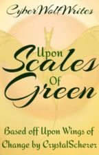 Upon Scales of Green by CyberWolfWrites
