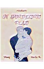 Un Amor De Corto Plazo by MikaBlue97
