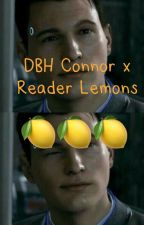 Dbh Connor x Reader Lemons by MadeByCyberlife