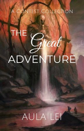 The Great Adventure: A Contest Collection by aulalei
