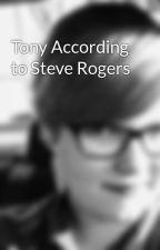 Tony According to Steve Rogers by SomethingOfFandoms