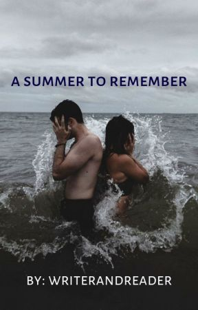 A Summer To Remember by Writerandreader17
