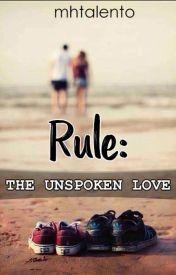Rule: The Unspoken Love