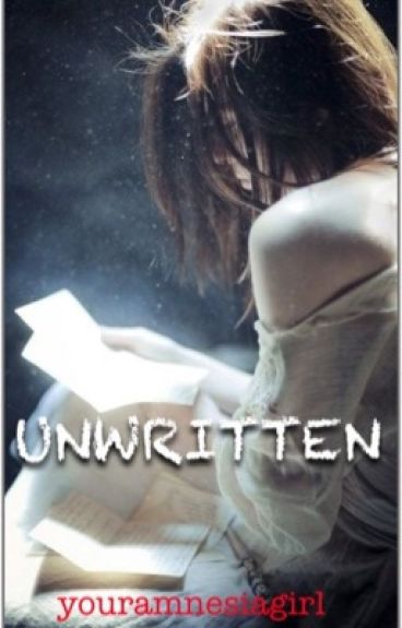 Unwritten by youramnesiagirl