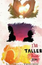 I'm TALLER than Him (0n-going) by Cosmxs_s