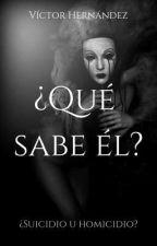 ¿Qué Sabe él?  by XxscodsXx