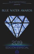 BLUE WATER AWARDS 2019: EDICIÓN ESPECIAL [INSCRIPCIONES ABIERTAS] by BlueWaterFamily