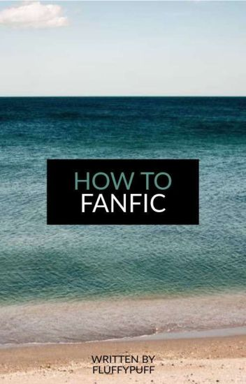 How To Fanfic