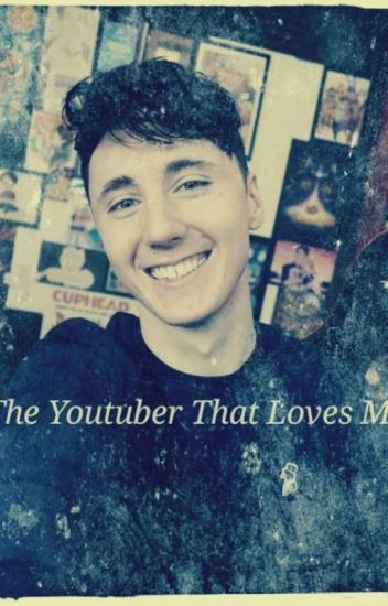 The Youtuber That Loves Me X Reader (Dawko Fanfic)