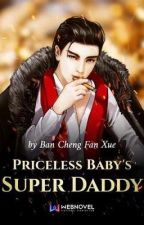 Priceless Baby's Super Daddy by PhateemaZarah
