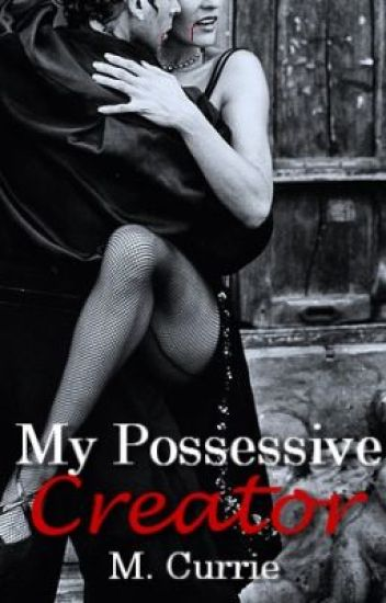 My Possessive Creator (Book II)