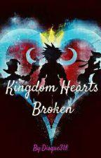 Kingdom Hearts Broken by Disque318