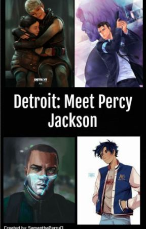 Detroit: Meet Percy Jackson *Complete* by SamanthaPerry0