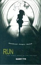 RUN.HIDE.SEEK by Gabby Tye | The first book in the trilogy (RUN)  by shfan_malec