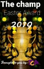 The Champ Easter Award 2019 (Closed) by Thechampawards