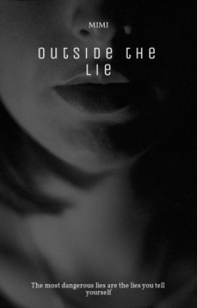 Outside the Lie (On Hold) by Mimi_Khaleed