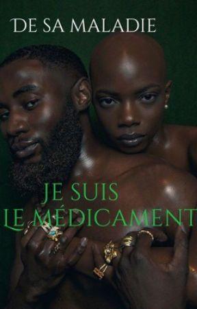 De sa maladie,Je suis le médicament! [2] by Guadeloupereine