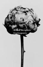 Broken Metaphors by gwritespoetry