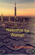Naseehat for Muslim woman by sarabawa