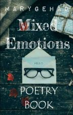 Mixed Emotions ~Poetry Book  by marygehad