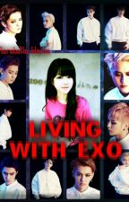 Living with EXO {COMPLETED} by JiYooNoona