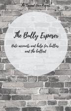 The Bully Exposer by HopeWriters22