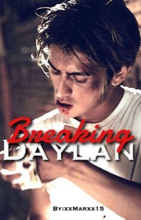 Breaking Daylan by xxMarxx15