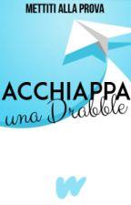 Acchiappa una drabble by AmbassadorsITA